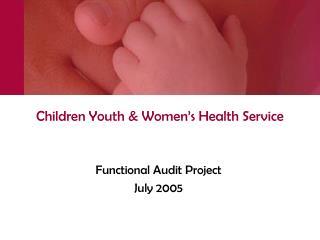 Children Youth & Women's Health Service