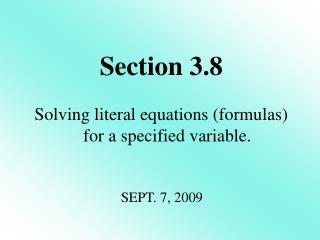 Solving literal equations (formulas) for a specified variable.