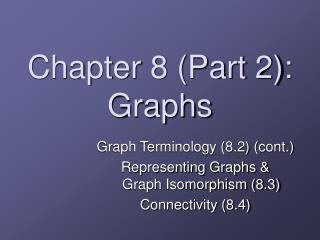 Chapter 8 (Part 2): Graphs