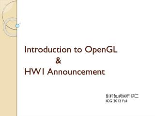 Introduction  to OpenGL  &  HW1 Announcement
