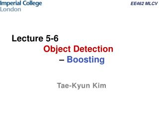 Lecture 5-6 Object Detection  �  Boosting