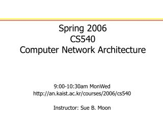 Spring 2006 CS540  Computer Network Architecture