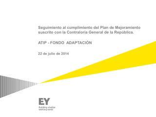 Revisión  al cumplimiento del plan  de mejoramiento con corte a  junio  de 2014
