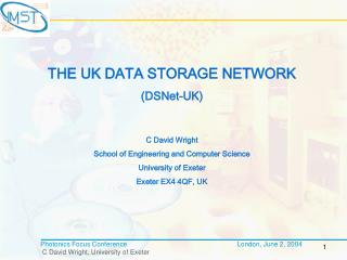 THE UK DATA STORAGE NETWORK (DSNet-UK) C David Wright School of Engineering and Computer Science