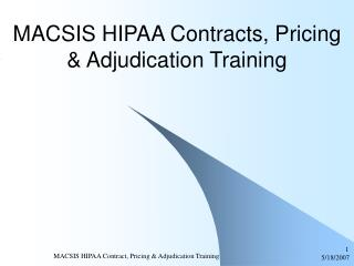MACSIS HIPAA Contracts, Pricing & Adjudication Training