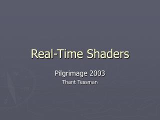 Real-Time Shaders