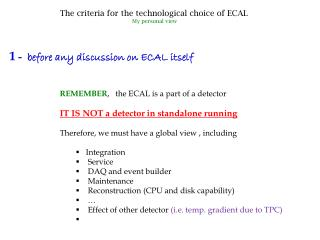 REMEMBER ,   the ECAL is a part of a detector IT IS NOT a detector in standalone running