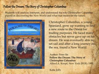 Author: Peter Sis Follow the Dream: The Story of Christopher Columbus