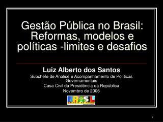 Gestão Pública no Brasil: Reformas, modelos e políticas -limites e desafios