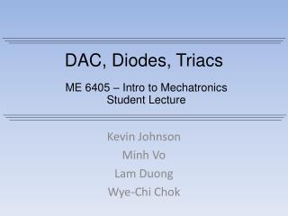 DAC, Diodes, Triacs