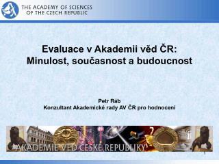 Evalua ce v Akademii věd ČR: Minulost, současnost a budoucnost