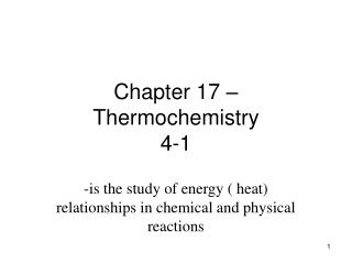 Chapter 17 – Thermochemistry 4-1