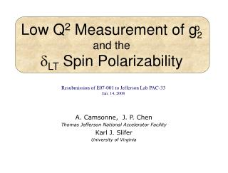Low Q 2  Measurement of g 2 and the ? LT  Spin Polarizability