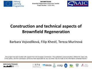 Construction and technical aspects  of Brownfield Regeneration