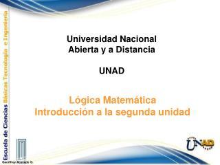 Lógica Matemática Introducción a la segunda unidad