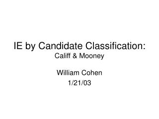 IE by Candidate Classification: Califf & Mooney