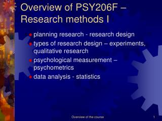 Overview of PSY206F   Research methods I