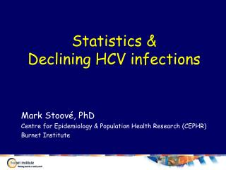 Statistics &  Declining HCV infections