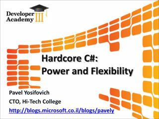 Hardcore C:  Power and Flexibility