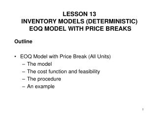 Outline  EOQ Model with Price Break All Units The model The cost function and feasibility The procedure An example
