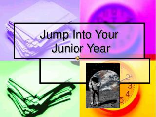Jump Into Your  Junior Year