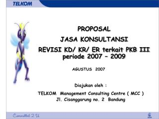PROPOSAL JASA KONSULTANSI  REVISI KD/ KR/ ER terkait PKB III periode 2007 – 2009