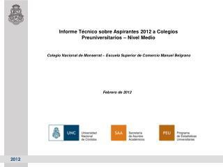 Informe Técnico sobre Aspirantes 2012 a Colegios Preuniversitarios – Nivel Medio