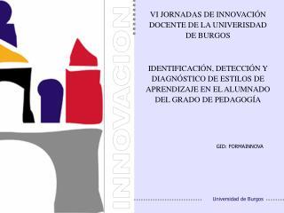 VI JORNADAS DE INNOVACIÓN DOCENTE DE LA UNIVERISDAD DE BURGOS