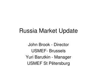 Russia Market Update