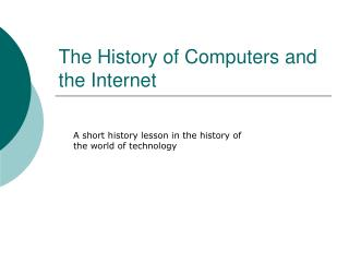 The History of Computers and the Internet