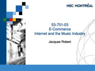 53-701-03 E-Commerce Internet and the Music Industry
