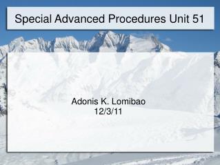 Special Advanced Procedures Unit 51