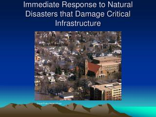 Immediate Response to Natural Disasters that Damage Critical Infrastructure