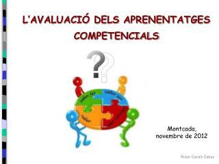 L'AVALUACIÓ DELS APRENENTATGES COMPETENCIALS