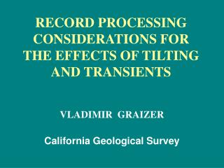 RECORD PROCESSING CONSIDERATIONS FOR THE EFFECTS OF TILTING AND TRANSIENTS