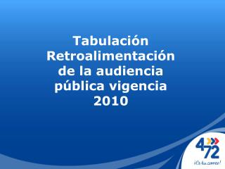 Tabulación Retroalimentación de la audiencia pública vigencia 2010