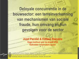 Jozef Pacolet & Katleen Baeyens Hoger Instituut voor de Arbeid HIVA Katholieke Universiteit Leuven