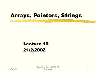 Arrays, Pointers, Strings