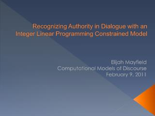 Recognizing Authority in Dialogue with an  Integer Linear Programming Constrained Model