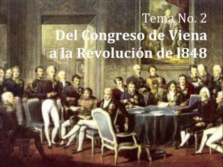Tema No. 2 Del Congreso de Viena a la Revolución de l848