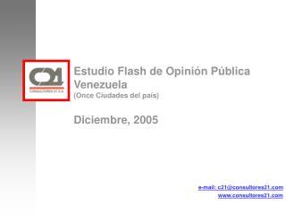 Estudio Flash de Opinión Pública  Venezuela (Once Ciudades del país) Diciembre, 2005