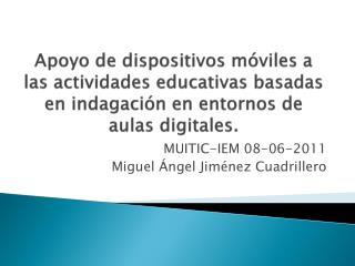MUITIC-IEM 08-06-2011 Miguel Ángel Jiménez Cuadrillero
