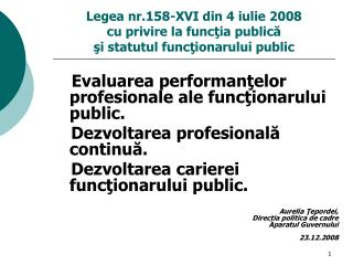 Legea nr.158-XVI din 4 iulie 2008               cu privire la functia publica                            si statutul fun