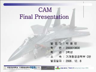 CAM  Final Presentation