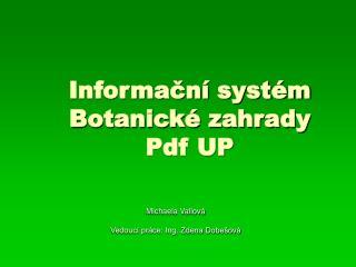 Informační systém Botanické zahrady  Pdf UP