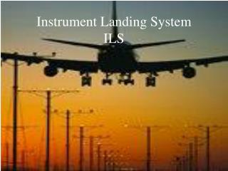 Instrument Landing System ILS