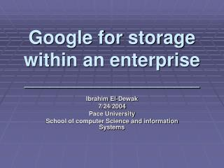 Google for storage within an enterprise _____________________