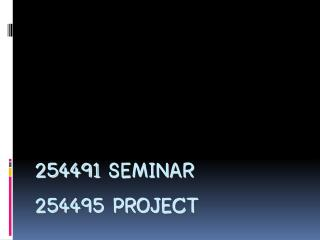 254491  SEMINAR 254495 PROJECT