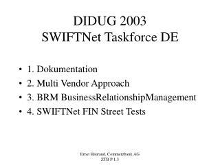 DIDUG 2003 SWIFTNet Taskforce DE