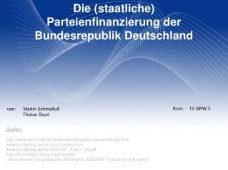 Die (staatliche) Parteienfinanzierung der Bundesrepublik Deutschland